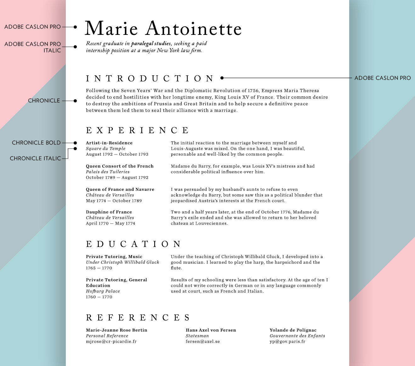If You Donu0027t Trust Your Own Eye For Design, I Recommend Checking Out Some  Other Seriffed Résumés For Inspiration. Like These Fake Ones That I Just  Made: On Fonts To Use On A Resume